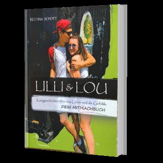 Lilli & Lou Kurzgeschichten über das Leben und die Gefühle Dein Mitmachbuch Autorin Bettina Schott