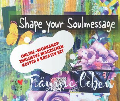 Shape your Soulmessage Der Online-Kurs Workshop, Meditation und Melodien, Audio und Videoanleitungen Selbstlernkurs und Selbstfindung